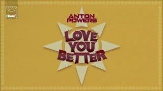 Anton Powers - Love You Better (Radio Edit)