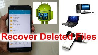 Recover Deleted Files From Android Phone and Pendrives or PC