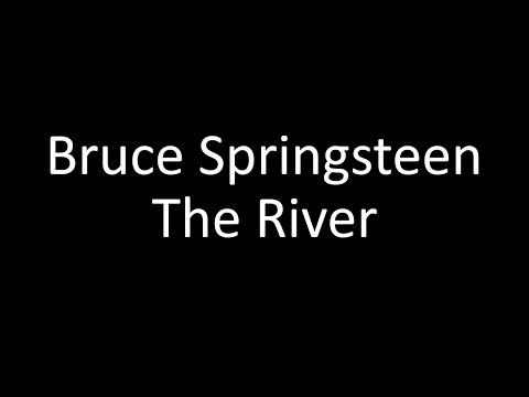 Bruce Springsteen: The River | Lyrics
