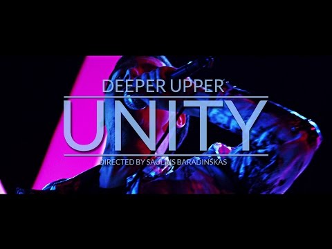 Deeper Upper - Unity [Official Music Video]