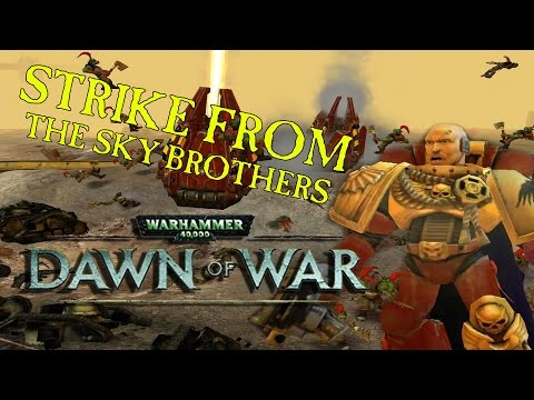 Dawn of War Lets Play - #1 - Strike From The Sky Brothers!