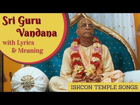 Sri Guru Vandana with Lyrics & Meaning ISKCON TEMPLE SONGS