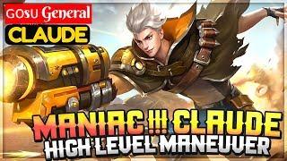 MANIAC !! Claude High Level Maneuver [ Gosu General Claude ] ɢᴏsᴜ General Claude Gameplay And Build