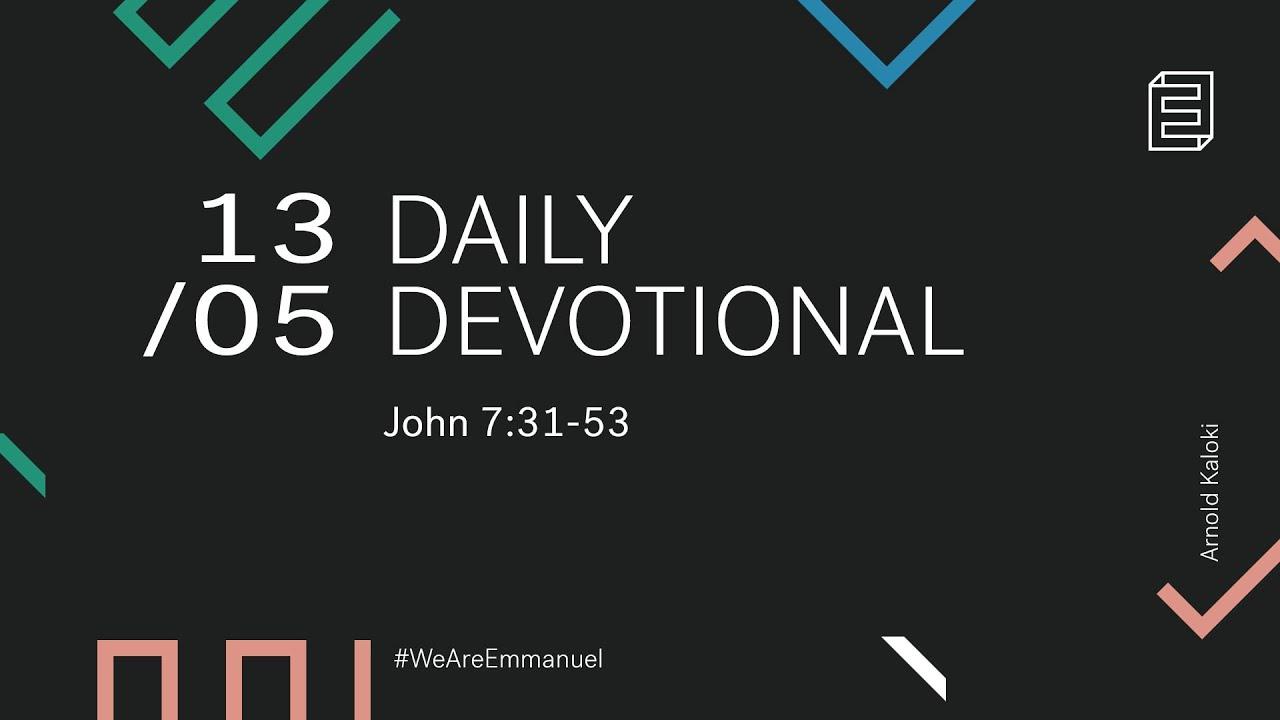 Daily Devotion with Arnold Kaloki // John 7:31-53 Cover Image