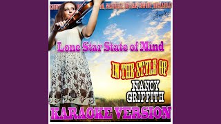Lone Star State of Mind (In the Style of Nancy Griffith) (Karaoke Version)