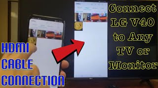 LG V40 / V30: Connect (Mirror) to ANY TV or Computer Monitor w/ HDMI Cable