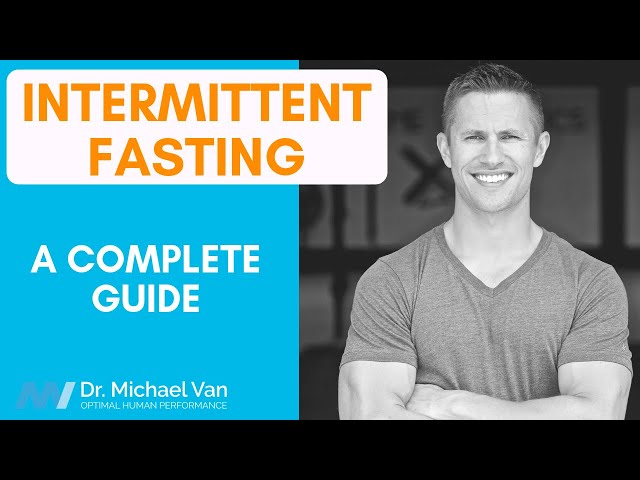 Intermittent Fasting: A Complete Guide