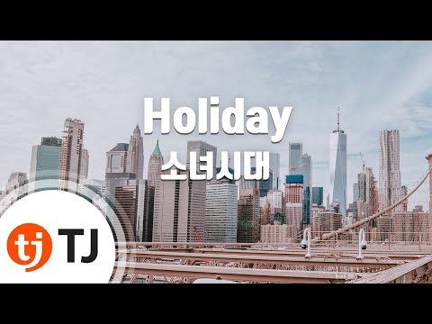[TJ노래방] Holiday - 소녀시대 / TJ Karaoke