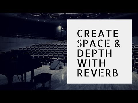 Create Space and Depth Using Reverb – Making Music in a Home Studio
