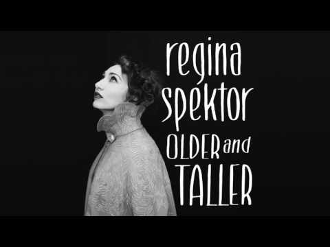 Regina Spektor - Older and Taller [Official Audio]