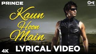 Kaun Hoon Main Lyrical - Prince | Vivek Oberoi, Aruna Shields, Neeru Bajwa | Atif Aslam