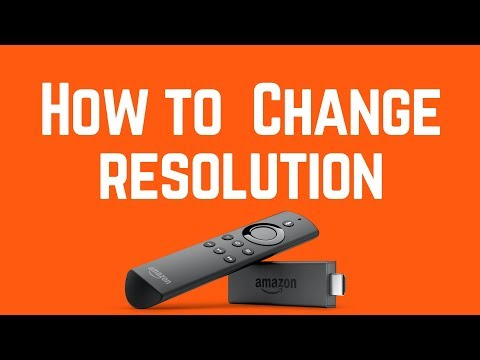 Amazon Firestick   How to CHANGE Resolution