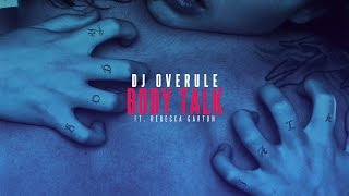 dj overule body talk ft rebecca garton official video