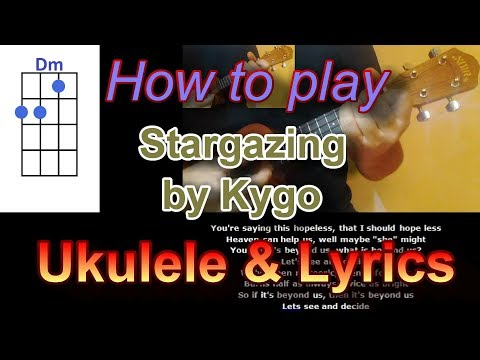 How to play Stargazing by Kygo Ukulele Cover