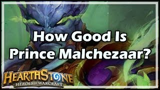[Hearthstone] How Good Is Prince Malchezaar?
