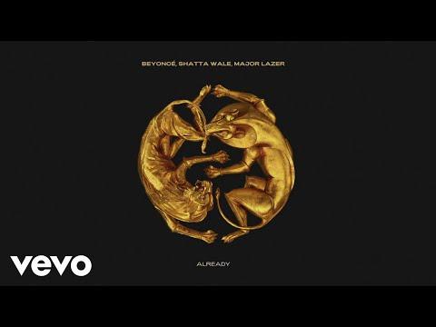 Beyoncé, Shatta Wale, Major Lazer – ALREADY (Official Audio)