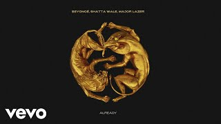 Beyoncé, Shatta Wale, Major Lazer - ALREADY (Official Audio).mp3