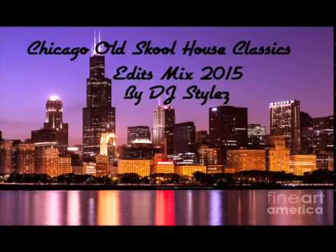 Chicago House Classics Edit Mix 2015