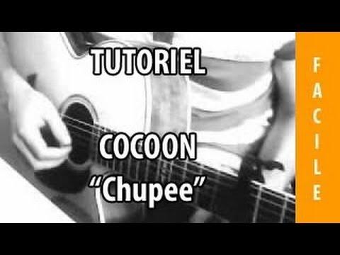 Tutoriel Guitare - Chupee ( Cocoon )
