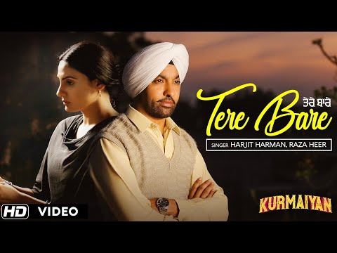 Tere Bare ( Full Song ) - Punjabi Sad Songs 2018 | Harjit Harman , Japji Khaira | Kurmaiyan