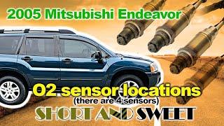 (Quick look) 2005 Endeavor Oxygen Sensors