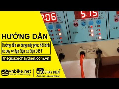 Hướng dẫn sử dụng máy phục hồi bình ắc quy xe đạp điện, xe điện CD5-F