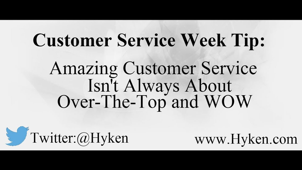 Customer Service Tip Amazing Isnt Always About Over The Top And WOW