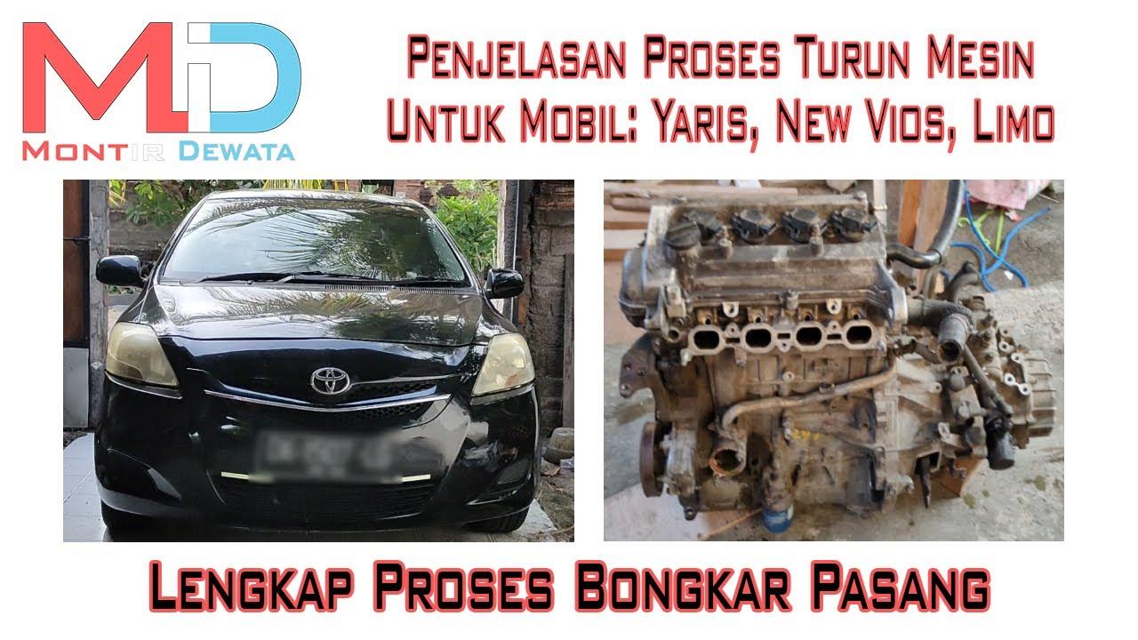 Vol 1 Penjelasan Proses Turun Mesin Toyota Yaris Vios Limo Ex Taxi Kode Mesin 1nz Fe Youtube