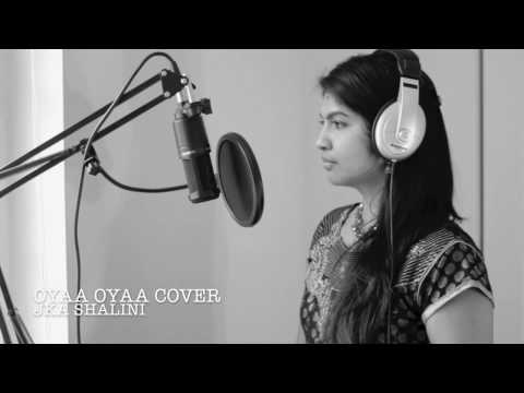 Oyaa Oyaa | Cover by JKA. Shalini |...