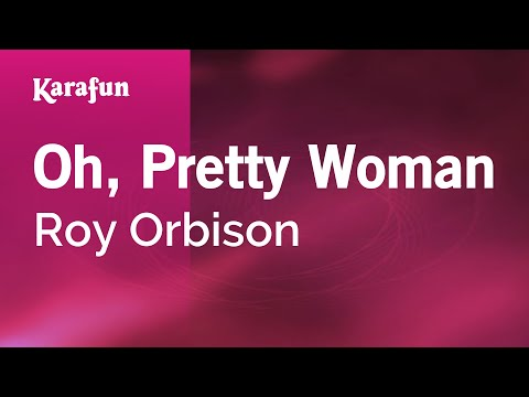 Karaoke Oh, Pretty Woman - Roy Orbison *