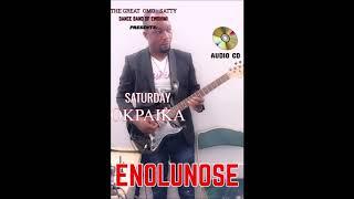 ESAN MUSIC ENOLUNOSE  BY SATURDAY OKPAIKA