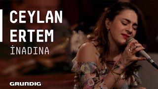 Ceylan Ertem - İnadına @Akustikhane #sesiniaç Video
