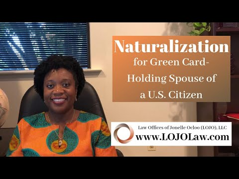 Naturalization For Green Card Holding Spouse Of A U.S. Citizen