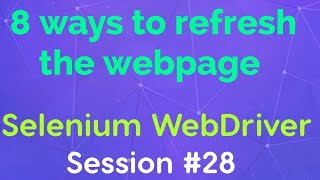 8 different ways t๐ refresh webpage in Selenium WebDriver