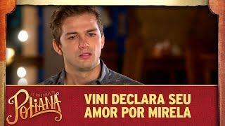 Vini declara seu amor por Mirela | As Aventuras de Poliana