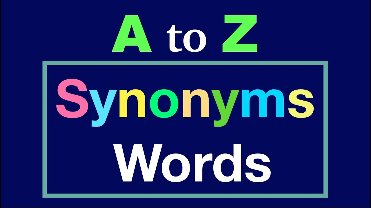 A to Z Synonyms Words - ESL - Synonyms For Kids -English Vocabulary Words  Examples- Grade 3,4,5,6,7