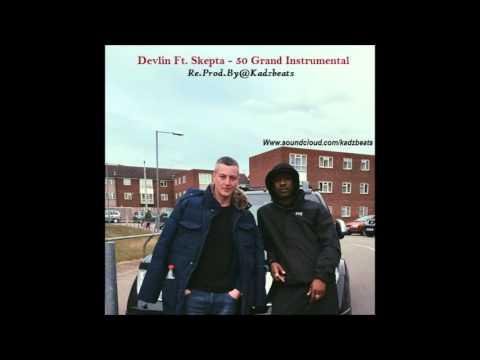 Devlin Ft. Skepta - ''50 Grand'' Instrumental