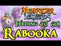 Monster Legends - Feeding to 60! : Rabooka