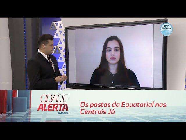 Os postos da Equatorial nas Centrais Já de Maceió voltam a funcionar segunda