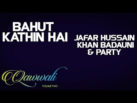 Bahut Kathin Hai - Jafar Hussain khan Badauni & Party (Album: Qawwali-Vol 2)