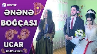 Ənənə Boğçası  - Ucar  18.01.2020