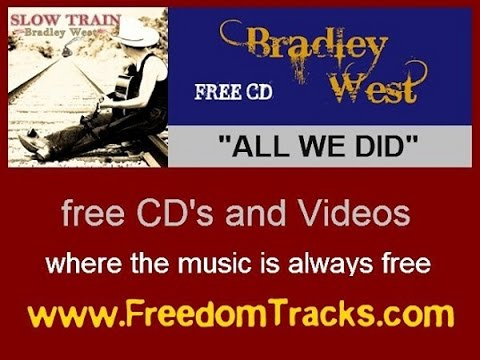 ALL WE DID - Bradley West - Free CD - www.FreedomTracks.com