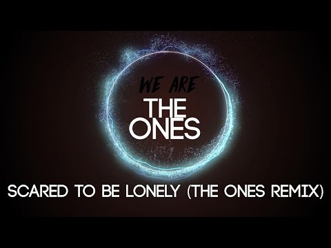 Martin Garrix & Dua Lipa - Scared To Be Lonely (The Ones Remix)