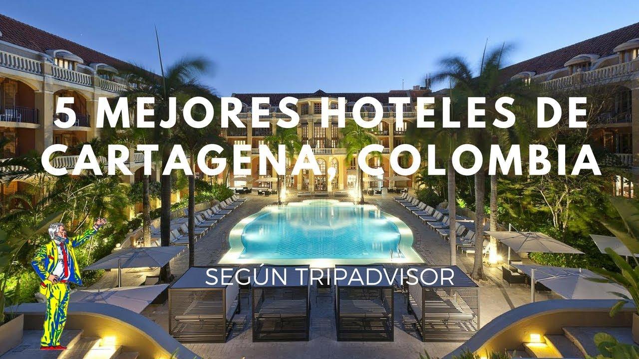 Los 5 Mejores Hoteles De Cartagena Colombia En 2017 Según Tripadvisor
