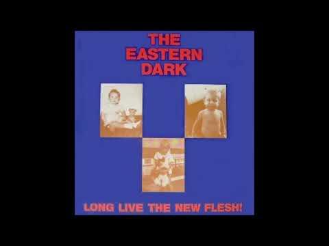 The Eastern Dark  –  Long Live The New Flesh!  (FULL 12´´ MINI ALBUM 1986)