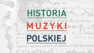 Historia Muzyki Polskiej - audycja nr 11