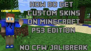 Minecraft Playstation 3 Edition How to Install Custom SkinsPack [ NO CFW ] **PATCHED 4 NOW**