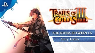 Trails of Cold Steel III: The Bonds Between Us - Gamescom 2019 Story Trailer | PS4
