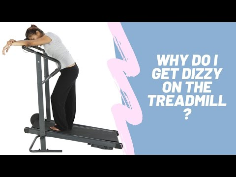 Treadmill Motion Sickness: Why Do I Get Dizzy on the Treadmill?
