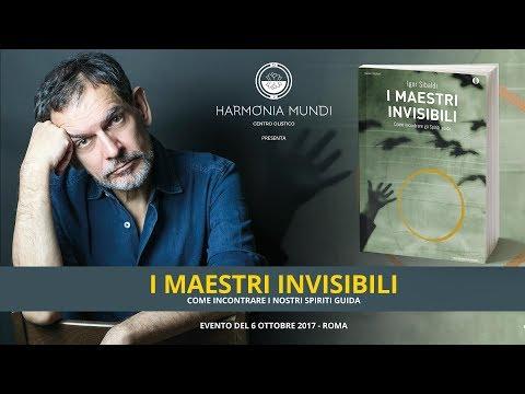 Igor Sibaldi i 'Maestri Invisibili' - Come Incontrare i nostri Spiriti Guida - Harmonia Mundi Roma